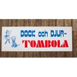 Skylt - Dock och Djur- Tombola