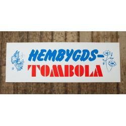 Skylt - HEMBYGDS- TOMBOLA