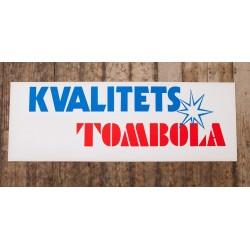 Skylt - KVALITETSTOMBOLA