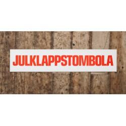 Skylt - JULKLAPPSTOMBOLA